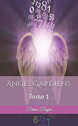 Anges Gardiens tome 1 - Le message par les nombres